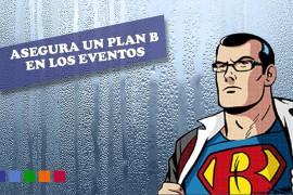 Asegura un plan b en los eventos