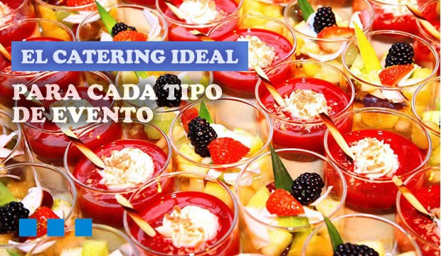 El catering ideal para cada tipo de evento