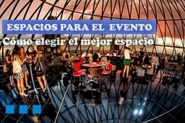 ¿Cómo elegir el espacio para nuestro evento?