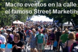 Los Macro eventos en la calle, el famoso Street Marketing