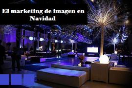 El marketing de imagen en eventos navideños