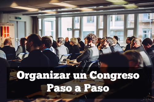 Organizar un Congreso Paso a Paso